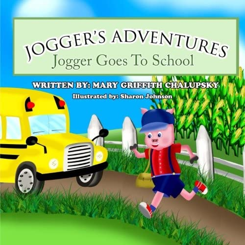 Joggers Adventures - Jogger Goes To School by Mary Griffith ...