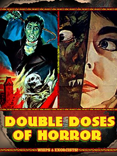 Double Doses of Horror: Whips & Exorcists!
