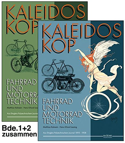 Kaleidoskop früher Fahrrad- und Motorradtechnik - Band 1 und 2: Vollständige Artikelsammlung aus Dinglers Polytechnischem Journal 1895-1908 (Kaleidoskop früher Fahrzeugtechnik)