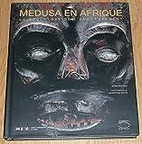 Medusa en Afrique - La sculpture de l'enchantement