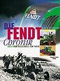Die Fendt-Chronik. Vom Dieselross zum Vario - Klaus Herrmann