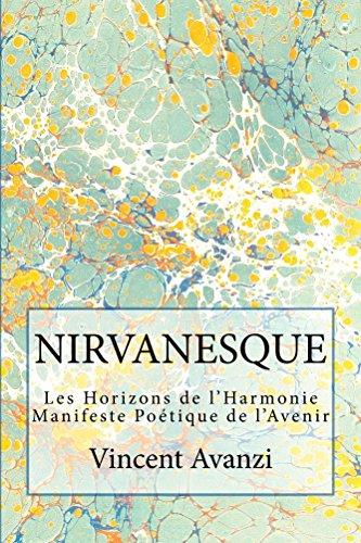 NIRVANESQUE: Les Horizons de l'Harmonie (Manifeste Poétique de l'Avenir) PDF Books