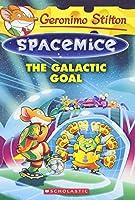 The Galactic Goal (Geronimo Stilton Spacemice)