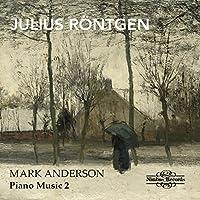 Rontgen: Piano Music Vol 2