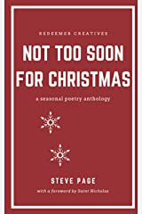 Not too soon for Christmas: A seasonal poetry anthology Paperback