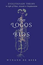 From Logos to Bios: Evolutionary Theory in Light of Plato, Aristotle & Neoplatonism