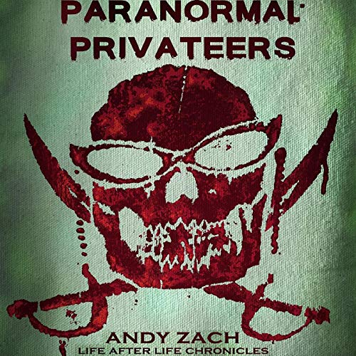Paranormal Privateers: The Adventures of the Undead audiobook cover art