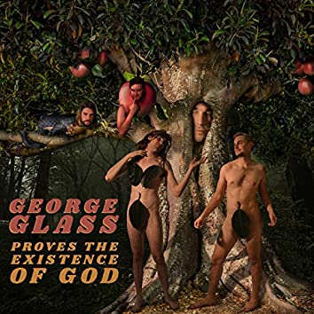 George Glass Proves the Existence of God