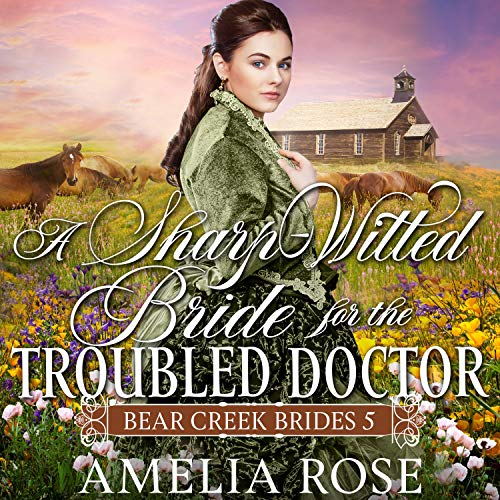 A Sharp-Witted Bride for the Troubled Doctor cover art