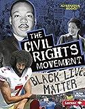 The Civil Rights Movement (Movements That Matter (Alternator Books ® ))