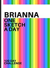 Brianna: Personalized colorful rainbow sketchbook with name: One sketch a day for 120 days challenge