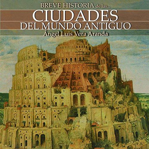 Breve historia de las ciudades del mundo antiguo audiobook cover art
