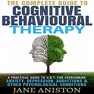 Cognitive Behavioral Therapy (CBT): A Complete Guide to Cognitive Behavioral Therapy cover art