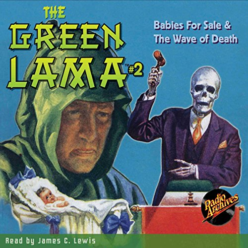 The Green Lama #2: Babies for Sale & The Wave of Death audiobook cover art