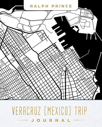 Veracruz (Mexico) Trip Journal: Lined Veracruz (Mexico) Vacation/Travel Guide Accessory Journal/Diary/Notebook With Veracruz (Mexico) Map Cover Art [Idioma Inglés]