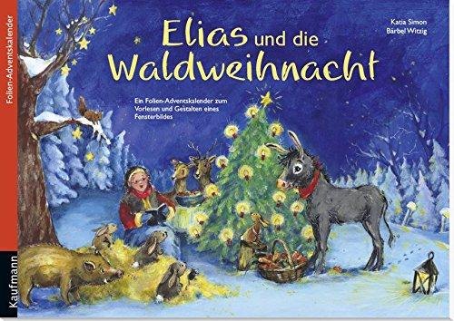 Elias und die Waldweihnacht: Ein Folien-Adventskalender zum Vorlesen und Gestalten eines Fensterbildes