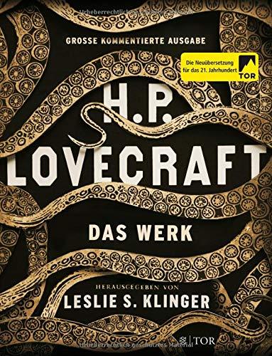 H. P. Lovecraft. Das Werk: Große kommentierte Ausgabe