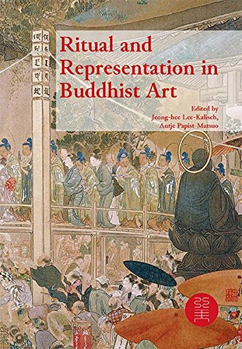 Ritual and Representation in Buddhist Art (Studies of East Asian Art History/ Studien zur Ostasiatischen Kunstgeschichte)