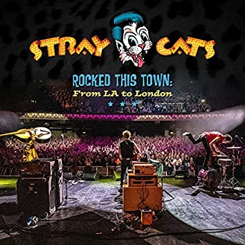 Rocked This Town: From LA to London (Live)