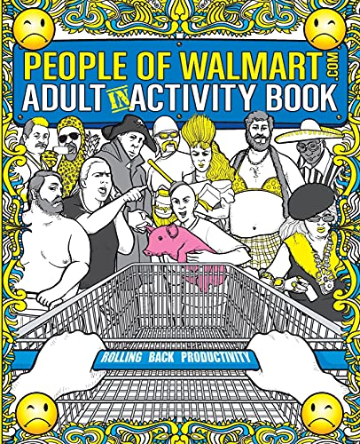 The People of Walmart Adult In-Activity Book: Rolling Back Productivity (OFFICIAL People of Walmart...