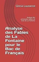 Analyse des Fables de La Fontaine pour le Bac de Français: Analyse des principales fables de Jean de La Fontaine (French Edition)