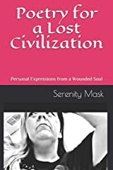 Poetry for a Lost Civilization: Personal Expressions from a Wounded Soul Paperback