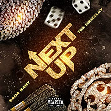 Next Up (feat. Tee Grizzley)