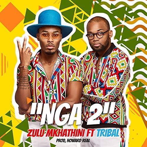 Zulu Mkhathini feat. Tribal