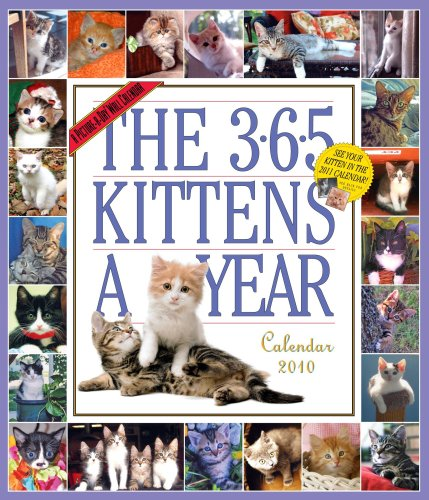 The 365 Kittens a Year Calendar 2010 (Picture-A-Day Wall Calendars) (Kittens 2010 Wall Calendar)
