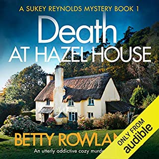 Death at Hazel House: An Utterly Addictive Cozy Murder Mystery cover art
