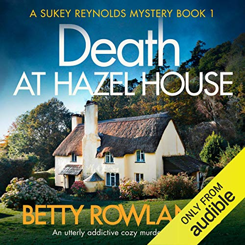Death at Hazel House: An Utterly Addictive Cozy Murder Mystery audiobook cover art