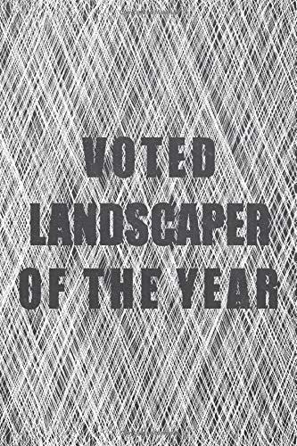 Compare Textbook Prices for Voted Landscaper Of The Year: Notebook - Office Equipment & Supplies - Funny Gift Idea for Christmas or Birthday  ISBN 9798672892375 by Olsen, Martin
