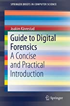 Guide to Digital Forensics: A Concise and Practical Introduction (SpringerBriefs in Computer Science)