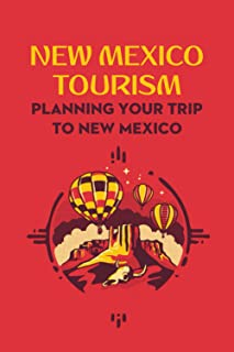 New Mexico Tourism: Planning Your Trip to New Mexico: New Mexico Travel Guide
