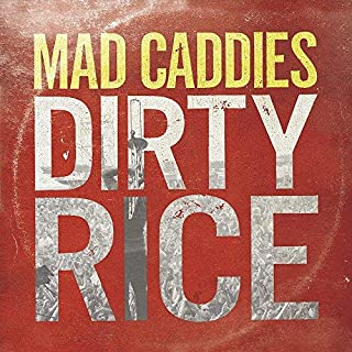 Dirty Rice by Mad Caddies (2014-05-13)
