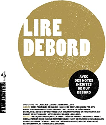 Lire Debord : Avec des notes inédites de Guy Debord