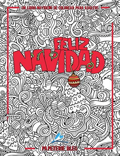 Un libro navideño de colorear para adultos: Feliz Navidad (Diseños creativos, símbolos y tradiciones de la...