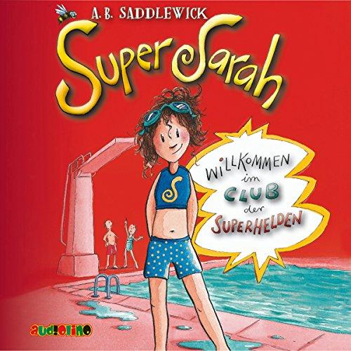 Willkommen im Club der Superhelden (Super Sarah 1) Titelbild