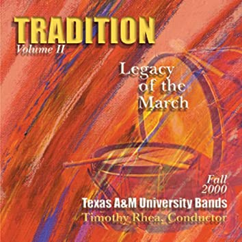 Tradition, Vol. 2: Legacy of the March