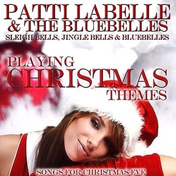 Playing Christmas Themes: Sleigh Bells, Jingle Bells & Bluebelles (Sleigh Bells, Jingle Bells & Bluebelles)