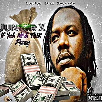 If Yuh Nah Talk Money