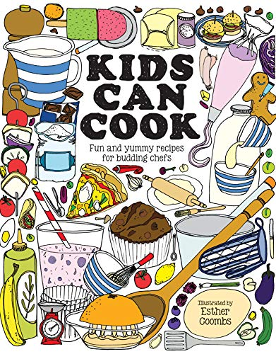 Kids Can Cook: Fun and yummy recipes for budding chefs by [Esther Coombs]