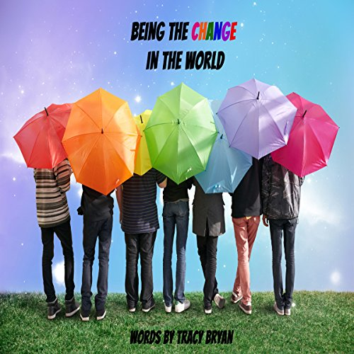 Being the Change in the World audiobook cover art