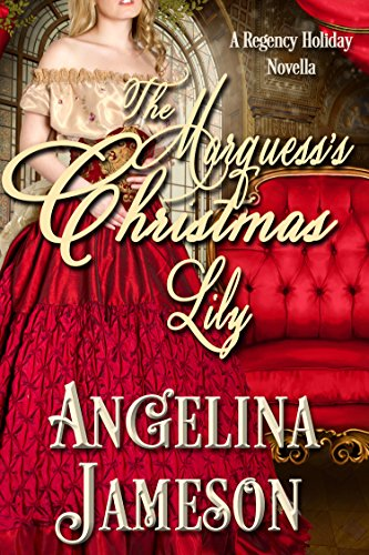 The Marquess's Christmas Lily (Upton Family Book 1)