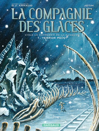 La Compagnie des Glaces - Cycle 3 - tome 1 - Terror Point
