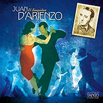 The Masters of Tango: Juan D'Arienzo, El Simpático