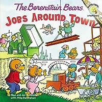The Berenstain Bears' Jobs Around Town (Berenstain Bears Living Lights)