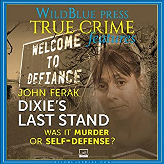 Dixie's Last Stand     Was It Murder or Self-Defense?              By:                                                                                                                                 John Ferak                               Narrated by:                                                                                                                                 Dave Wright                      Length: 4 hrs and 28 mins     24 ratings     Overall 3.5
