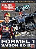 Formel 1 - Saison 2012: Alle Teams, Alle Strecken, Alle Fahrer - Michael Schmidt