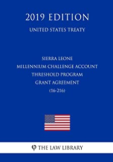 Sierra Leone - Millennium Challenge Account Threshold Program Grant Agreement (16-216) (United States Treaty)